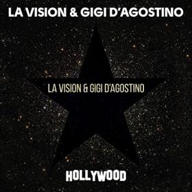LA VISION & GIGI D'AGOSTINO - HOLLYWOOD
